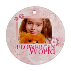 Flower World By Joely   Round Ornament (two Sides)   Sgyjrevoyuej   Www Artscow Com Front