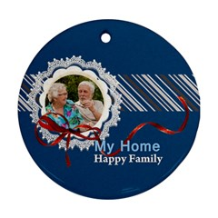 My Home By Joely   Round Ornament (two Sides)   Vbgfq4f905ms   Www Artscow Com Front