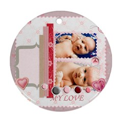 My Love By Wood Johnson   Round Ornament (two Sides)   6lnoz43zm2gi   Www Artscow Com Back