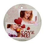 love me - Round Ornament (Two Sides)