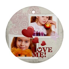 Love Me By Joely   Round Ornament (two Sides)   W34ukzcmem4m   Www Artscow Com Back