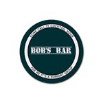 Bob s Bar - Quote 7 - Rubber Round Coaster (4 pack)