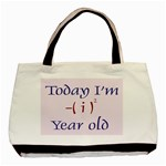 Today I m 1 Classic Tote Bag (Two Sides)