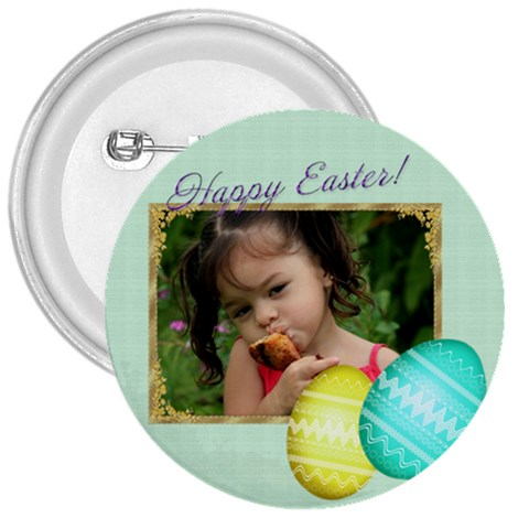 Happy Easter 3 Inch Button By Deborah   3  Button   63zuwfufltsr   Www Artscow Com Front