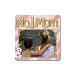 No.1 Mom Magnet - Magnet (Square)