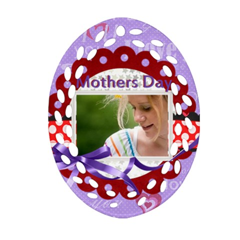 Mothers Day By Joely   Ornament (oval Filigree)   97i51hl7kzxa   Www Artscow Com Front