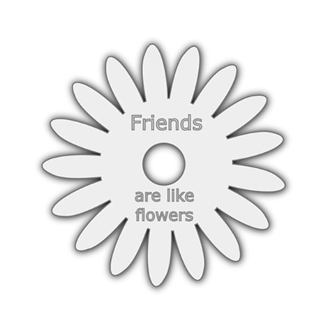Friends Are Like Flowers Arylic By Deborah   Acrylic Cutout   Dg5s0now5r6d   Www Artscow Com Front