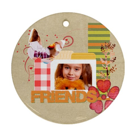 Friends By Joely   Ornament (round)   D22sp60wrjdu   Www Artscow Com Front