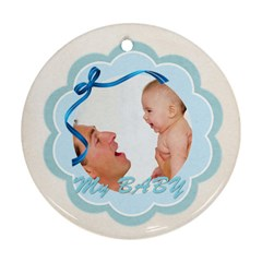 My Baby By Joely   Round Ornament (two Sides)   Yxljdrt445pi   Www Artscow Com Front