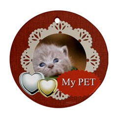 My Pet By Joely   Round Ornament (two Sides)   Yw9oec52h5su   Www Artscow Com Front