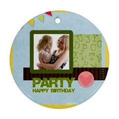 Birthday Party  By Joely   Round Ornament (two Sides)   Btl9lm1jpn82   Www Artscow Com Front