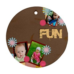 Fun By Jacob   Round Ornament (two Sides)   Ou4i4nrzs2ls   Www Artscow Com Front