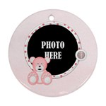 Watch Me Grow Girl- Round Ornament - Ornament (Round)