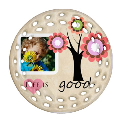 Life Is Good By Jacob   Ornament (round Filigree)   O582k1jsuh3q   Www Artscow Com Front