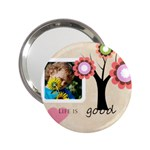 life is good - 2.25  Handbag Mirror