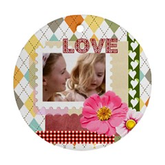 Love By Joely   Round Ornament (two Sides)   F95u0i6cprp8   Www Artscow Com Front