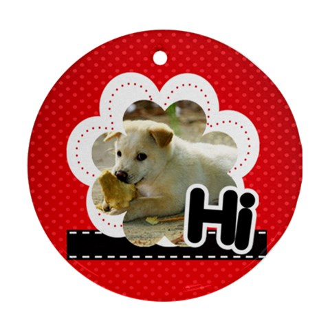 Hi By Divad Brown   Ornament (round)   P8ekmumm8ge7   Www Artscow Com Front
