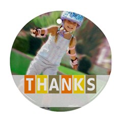 Thank By May   Round Ornament (two Sides)   3zsyiitraocf   Www Artscow Com Front