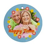 happy time - Round Ornament (Two Sides)