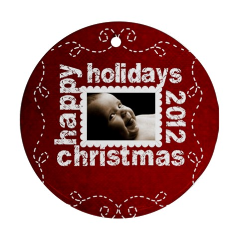 Happy Holidays Christmas 2012 Ornament 2 By Catvinnat   Ornament (round)   Vhp8i79g7mee   Www Artscow Com Front