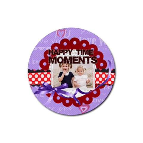 Happy Memonts By Joely   Rubber Coaster (round)   I1bsi9zms0lp   Www Artscow Com Front