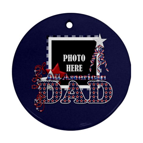 Dad Ornament 2 By Lisa Minor   Ornament (round)   Rbwyffluwby3   Www Artscow Com Front