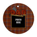 Dad Ornament 3 - Ornament (Round)