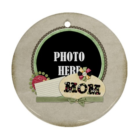 Mom Ornament 3 By Lisa Minor   Ornament (round)   7akqs1ebsgzs   Www Artscow Com Front
