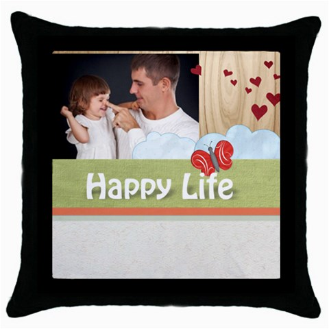 Happy Life By Jo Jo   Throw Pillow Case (black)   Sadbkgn4eate   Www Artscow Com Front
