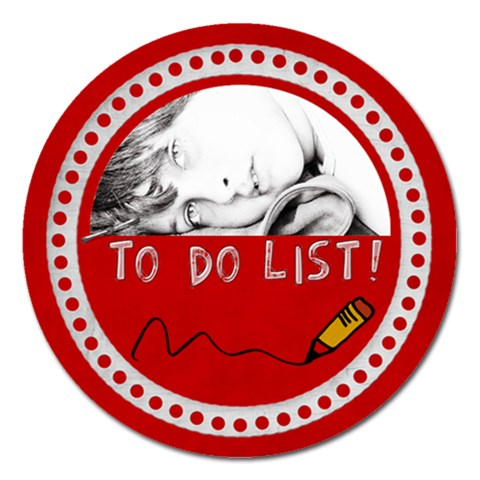 Magnet 5  To Do List By Deca   Magnet 5  (round)   1n5lw0w3lqap   Www Artscow Com Front