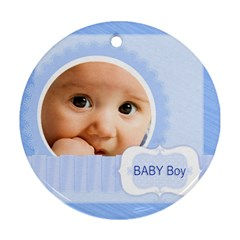 Baby By Joely   Round Ornament (two Sides)   E0jept03mwt4   Www Artscow Com Front