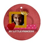 my little princess - Round Ornament (Two Sides)