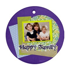Xmas Family By Joely   Round Ornament (two Sides)   7v1u3zuuvcir   Www Artscow Com Front