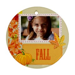 Fall By Joely   Round Ornament (two Sides)   Nnx5dwkvrwum   Www Artscow Com Front