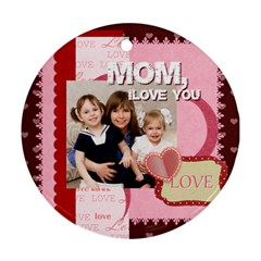 Mom By Joely   Round Ornament (two Sides)   Fr09wtquxx4b   Www Artscow Com Front
