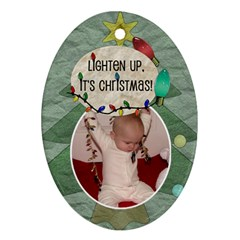 Lighten Up, Its Christmas Ornament (2 Sided) By Lil    Oval Ornament (two Sides)   R37av14k2lla   Www Artscow Com Front