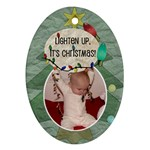 Lighten Up, Its Christmas Ornament (2 Sided) - Oval Ornament (Two Sides)