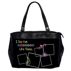 I Live For Moments Like These  By Digitalkeepsakes   Oversize Office Handbag (2 Sides)   O8zslvo2vkno   Www Artscow Com Front