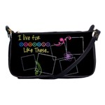 I live for moments like these. - Shoulder Clutch Bag