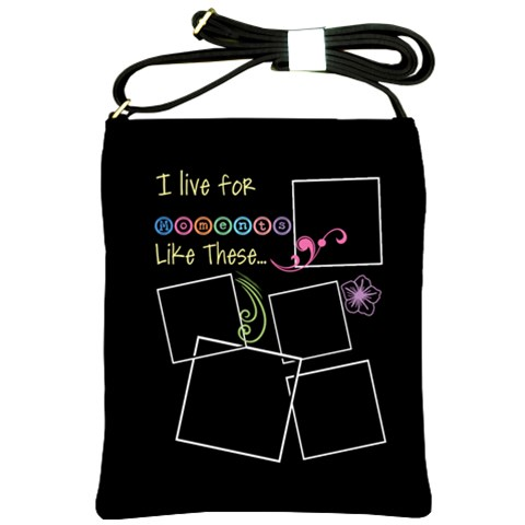 I Live For Moments Like These  By Digitalkeepsakes   Shoulder Sling Bag   P9obohp3b5gk   Www Artscow Com Front