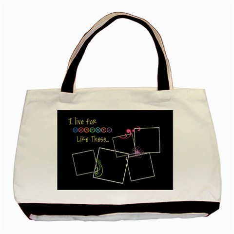 I Live For Moments Like These  By Digitalkeepsakes   Basic Tote Bag   Cnjhe07xkpsx   Www Artscow Com Front