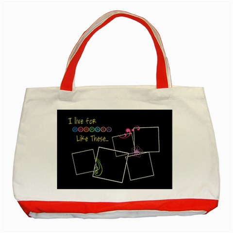 I Live For Moments Like These  By Digitalkeepsakes   Classic Tote Bag (red)   8k1ekr601iqt   Www Artscow Com Front
