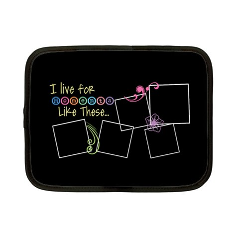 I Live For Moments Like These  By Digitalkeepsakes   Netbook Case (small)   Rr71w59q6p9o   Www Artscow Com Front