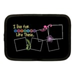 I live for moments like these. - Netbook Case (Medium)
