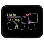 I live for moments like these. - Netbook Case (Large)