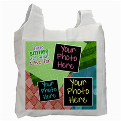 These Smiles Are What I Live For Grocery Bag By Digitalkeepsakes   Recycle Bag (two Side)   L61eaxqpes14   Www Artscow Com Front