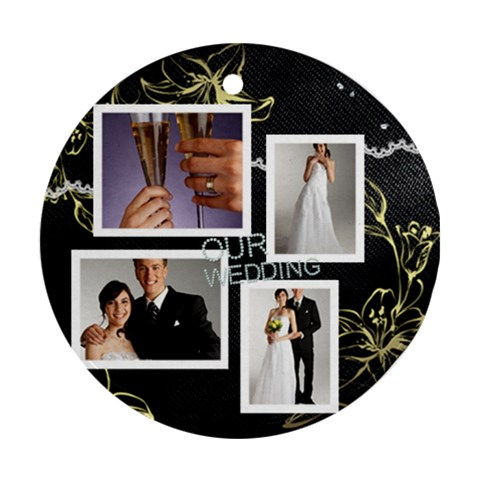 Wedding By Paula Green   Ornament (round)   R4q81wfkdfxz   Www Artscow Com Front