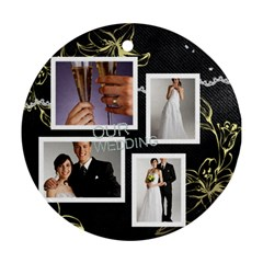 Wedding By Paula Green   Round Ornament (two Sides)   Mqszspf2pgd6   Www Artscow Com Front