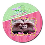 Being with you - Round Mousepad