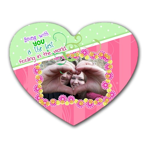 Being With You   Heart Mousepad By Digitalkeepsakes   Heart Mousepad   1rvvuawmyott   Www Artscow Com Front